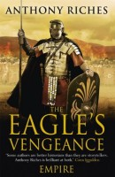 The Eagle's Vengeance (Empire VI) by Anthony Riches