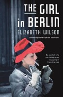 The Girl in Berlin by Elizabeth Wilson