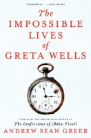 The Impossible Lives of Greta Wells by Andrew Sean Greer
