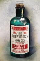 The Inheritor's Powder:A Cautionary Tale of Poison, Betrayal and Greed by Sandra Hempel
