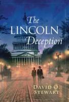 The Lincoln Deception by David O. Stewart