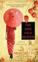 The Nine-Fold Heaven by Mingmei Yip