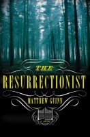 The Resurrectionist by Matthew Guinn