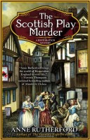 The Scottish Play Murder: A Restoration Mystery by Anne Rutherford