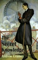 The Secret Knowledge by Andrew Crumey