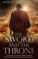 The Sword and the Throne by Henry Venmore-Rowland