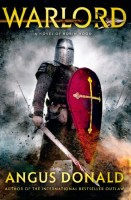 Warlord: A novel of Robin Hood by Angus Donald