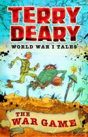 World War I Tales: The War Game by Terry Deary