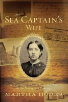 The sea Captain's Wife: A True Story of Love, Race, and War in the Nineteenth Century by Martha Hodes