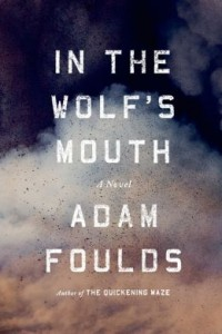 In the Wolf's Mouth by Adam Foulds