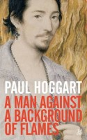 A Man Against a Background of Flames by Paul Hoggart