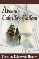 Aboard Cabrillo's Galleon by Christine Echeverria Bender