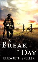 At Break of Day by Elizabeth Speller