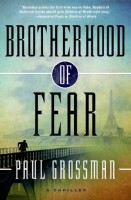 Brotherhood of Fear: A Willi Kraus Novel by Paul Grossman