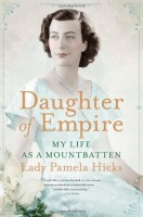 Daughter of Empire: My Life as a Mountbatten by Lady Pamela Hicks
