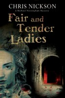 Fair and Tender Ladies (Richard Nottingham Mysteries) by Chris Nickson