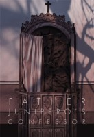 Father Junipero's Confessor by Nick Taylor