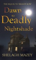 From Dawn To Deadly Nightshade by Shelagh Mazey