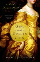 Girl on the Golden Coin: A Novel of Frances Stuart by Marci Jefferson