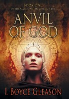 Hammer Of God (Book One of the Carolingian Chronicles) by J. Boyce Gleason
