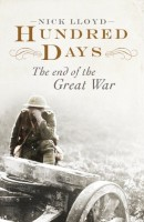 Hundred Days: The End of the Great War by Nick Lloyd