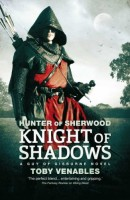 Hunter of Sherwood I: Knight of Shadows by Toby Venables