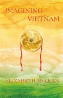Imagining Vietnam by Elizabeth McLean