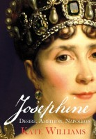 Josephine: Desire, Ambition, Napoleon by Kate Williams