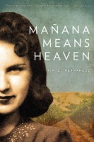 Mañana Means Heaven by Tim Hernandez