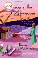 Murder in the Afternoon: A Kate Shackleton Mystery by Frances Brody
