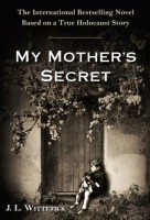 My Mother's Secret by J. L. Witterick