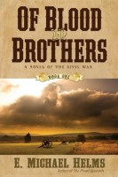 Of Blood and Brothers by E. Michael Helms