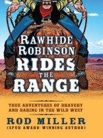 Rawhide Robinson Rides the Range by Rod Miller
