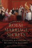 Royal Marriage Secrets by John Ashdown-Hill