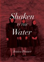 Shaken in the Water by Jessica Penner