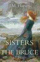 Sisters of The Bruce by J.M. Harvey