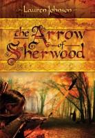 The Arrow of Sherwood by Lauren Johnson