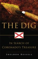 The Dig: In Search of Coronado's Treasure by Sheldon Russell