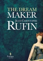 The Dream Maker by Jean-Christophe Rufin