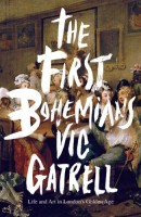 The First Bohemians by Vic Gatrell