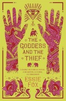 The Goddess and the Thief by Essie Fox