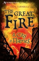 The Great Fire: A City in Flames by Ann Turnbull