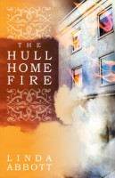 The Hull Home Fire by Linda Abbott