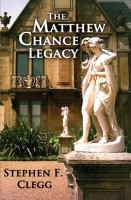 The Matthew Chance Legacy by Stephen F. Clegg