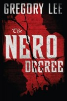 The Nero Decree by Gregory Lee