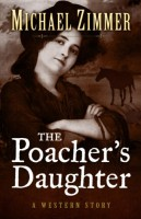 The Poacher's Daughter by Michael Zimmer