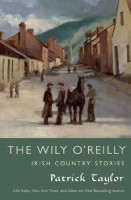 The Wily O'Reilly Irish Country Stories by Patrick Taylor