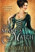To Make a Match by Liana LeFey