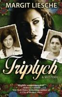 Triptych: A Mystery by Margit Liesche