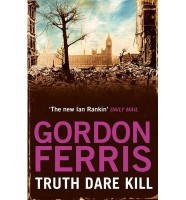Truth Dare Kill by Gordon Ferris
